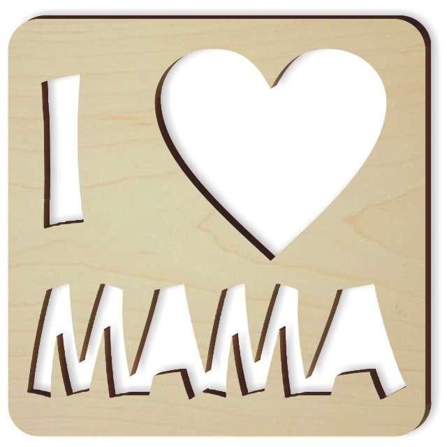 """Zawieszka drewniana """"I LOVE MAMA"""", 90x90 mm"""