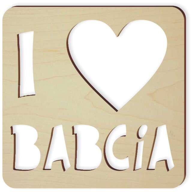 """Zawieszka drewniana """"I LOVE BABCIA"""", 90x90 mm"""