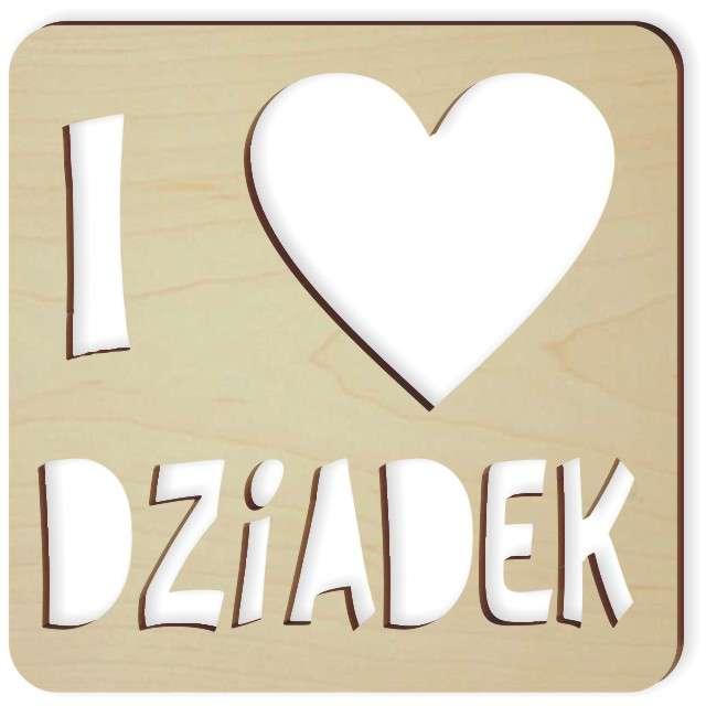 """Zawieszka drewniana """"I LOVE DZIADEK"""", 90x90 mm"""
