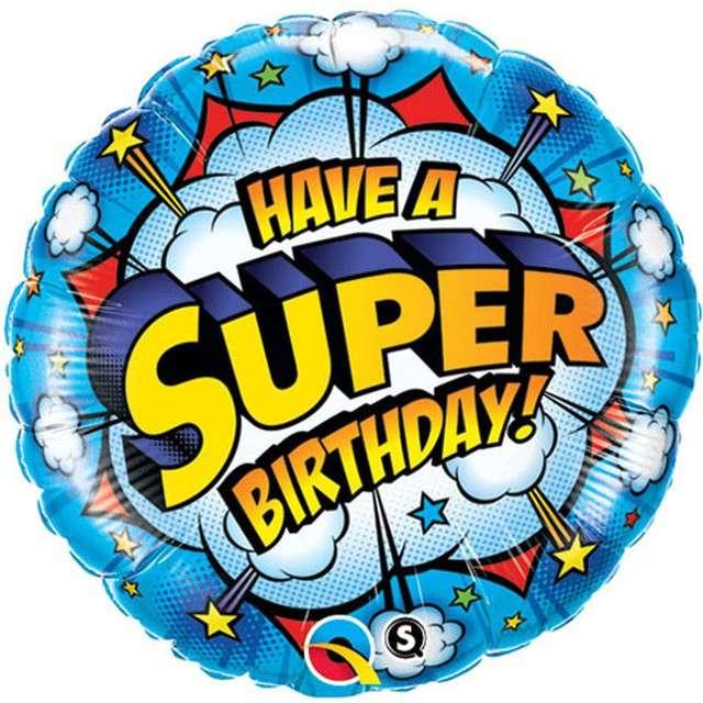 """Balon foliowy """"Have a Super Birthday"""", Qualatex, 18"""" RND"""